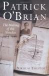 Patrick O'Brian: The Making of the Novelist, 1914-1949 - Nikolai Tolstoy