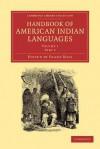 Handbook of American Indian Languages - Franz Boas