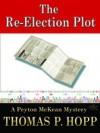 The Re-Election Plot (Peyton McKean Mysteries) - Thomas Hopp
