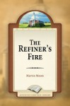 Refiner's Fire, The - Marvin Moore