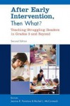 After Early Intervention, Then What?: Teaching Struggling Readers in Grades 3 and Beyond - Jeanne R. Paratore, Rachel L. McCormack