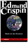 Mord vor der Premiere - DuMonts Digitale Kriminal-Bibliothek: Gervase-Fen-Serie (German Edition) - Edmund Crispin, Volker Neuhaus, Barbara Sibold