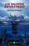 Un mundo devastado - Brian W. Aldiss