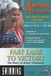 Fast Lane to Victory - The Story of Jenny Thompson - Jackie Joyner Kersee, Doreen Greenberg, Michael Greenberg, Julie Foudy