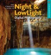 The Complete Guide to Night & Lowlight Digital Photography - Michael Freeman