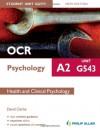 OCR A2 Psychology Unit G543, . Health and Clinical Psychology - David Clarke