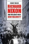 Richard Nixon and the Quest for a New Majority - Robert Mason