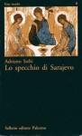 Lo specchio di Sarajevo - Adriano Sofri