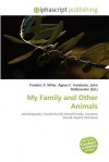 My Family and Other Animals - Frederic P. Miller, Agnes F. Vandome, John McBrewster