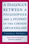 A Dialogue between a Philosopher and a Student of the Common Laws of England - Thomas Hobbes, Joseph Cropsey