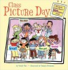 Class Picture Day [With 100 Stickers] - Wendy Wax, Tamara Petrosino