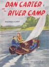 Dan Carter Cub Scout and the River Camp - Mildred A. Wirt