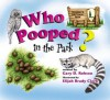 Who Pooped in the Park? Yosemite National Park: Scats and Tracks for Kids - Gary D. Robson