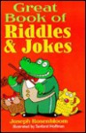 Great Book of Riddles & Jokes - Joseph Rosenbloom, Sanford Hoffman