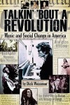 Talkin' 'Bout a Revolution: Music and Social Change in America (Book) - Dick Weissman