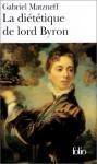 Dietetiq de Lord Byron - Gabriel Matzneff