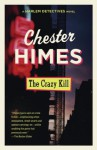 The Crazy Kill (Harlem Cycle, #2) - Chester Himes