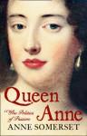 Queen Anne : a biography - Anne Somerset