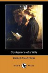 Confessions of a Wife (Dodo Press) - Elizabeth Stuart Phelps