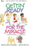 Gettin' Ready for the Miracle - Tom Fettke, Linda Rebuck