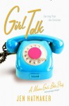Girl Talk: Getting Past the Chitchat - Jen Hatmaker, The Navigators