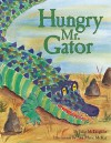 Hungry Mr. Gator - Julie McLaughlin
