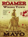 Wrong Town (Roamer Book 1) - Matthew P. Mayo