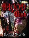 Blood Wish - Michael McBride