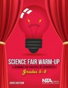 Science Fair Warm-Up, Grades 5–8: Learning the Practice of Scientists - PB328X4 - John Haysom