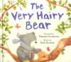 The Very Hairy Bear. - Beth Shoshan, Masumi Furukawa
