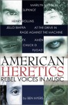 American Heretics: Rebel Voices in Music - Ben Myers, Ian Mackaye, Henry Rollins, Marilyn Manson, Chuck D, Jello Biafra