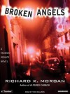 Broken Angels - Richard K. Morgan, Todd McLaren