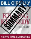 Killing Kennedy: The End of Camelot - Summary - Bill O'Reilly