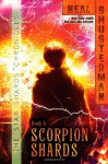 Scorpion Shards (Star Shards Chronicles) - Neal Shusterman
