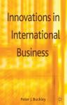 Innovations in International Business - Peter J. Buckley, Professor Peter J. Buckley