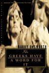 The Greeks Have a Word for It (Norton Paperback Fiction) - Barry Unsworth