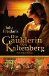 Die Gauklerin von Kaltenberg - Julia Freidank