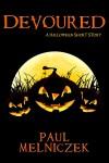 Devoured: A Halloween Short Story - Paul Melniczek