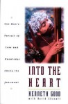 Into The Heart: One Man's Pursuit of Love and Knowledge Among the Yanomami - Kenneth Good, David Chanoff