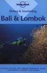 Diving and Snorkeling Bali and Lombok (Lonely Planet) - Tim Rock
