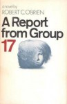 A Report from Group 17 - Robert C. O'Brien