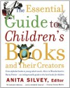 The Essential Guide to Children's Books and Their Creators - Anita Silvey