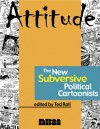 Attitude: The New Subversive Political Cartoonists - Ted Rall