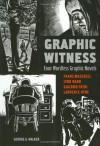 Graphic Witness: Four Wordless Graphic Novels - George A. Walker, Frans Masereel, Lynd Ward, Giacomo Patri, Laurence Hyde