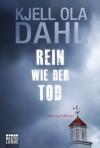 Rein wie der Tod: Norwegen-Krimi (German Edition) - Kjell Ola Dahl, Kerstin Hartmann-Sonnenburg