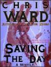 Saving the Day - Chris Ward