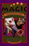 Magic: how to entertain and baffle your friends with magic - Harry Baron
