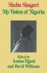 My Vision of Nigeria: My Vision of Nigeria - Aminu Tijjani, David Williams