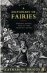 A Dictionary Of Fairies: Hobgoblins, Brownies, Bogies And Other Supernatural Creatures - Katharine Mary Briggs