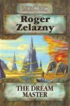 The Dream Master (Sfbc 50th Anniversary Collection) - Roger Zelazny